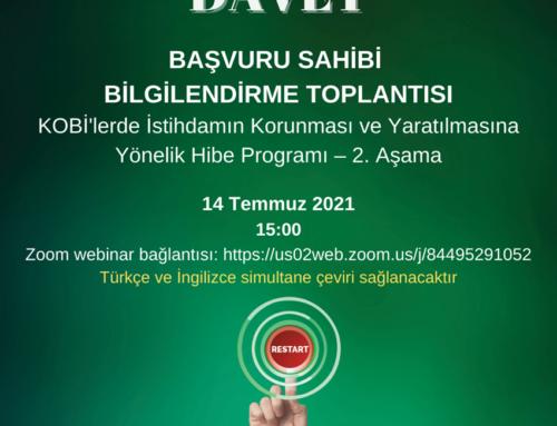 Maksimum 60 bin Euro değerindeki KOBİ'lerde İstihdamın Korunması ve Yaratılmasına Yönelik Hibe Programının 2. aşamasından faydalanmayı düşünen başvuru sahipleri için online bilgilendirme toplantısı 14 Temmuz 2021 saat 15:00'de gerçekleştirilecektir.